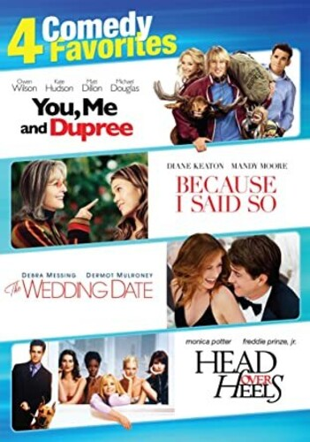 Comedy Favorites: 4 Film Collection - You Me And Dupree, Because ISaid So, The Wedding Date, Head Over Heels