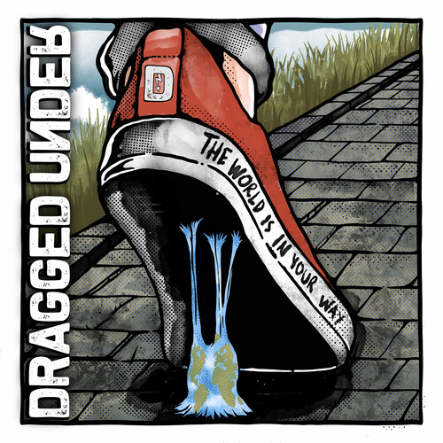 Dragged Under - The World Is In Your Way [Deluxe]