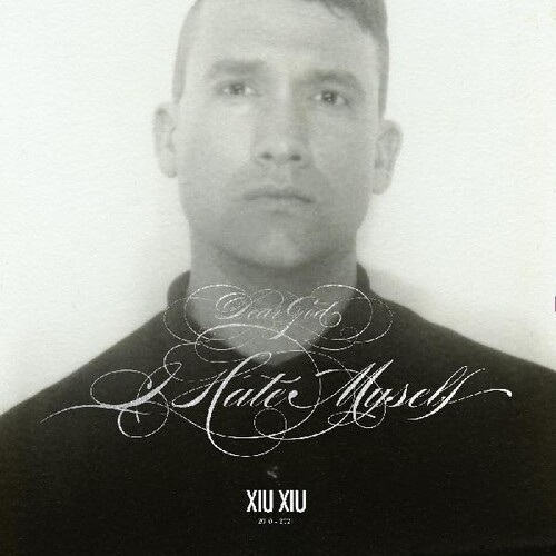 Xiu Xiu - Dear God I Hate Myself [Deluxe] (Gry) [Indie Exclusive] [Reissue]