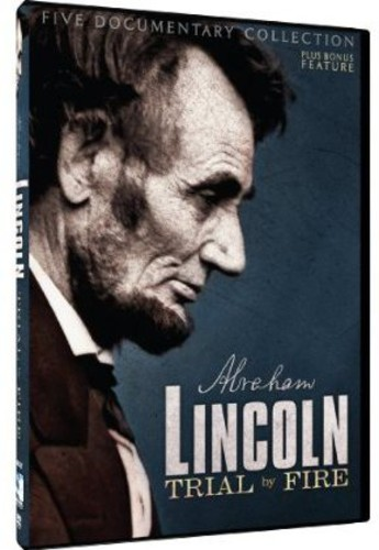 Lincoln: Trial By Fire: Documentary Collection And Feature Film