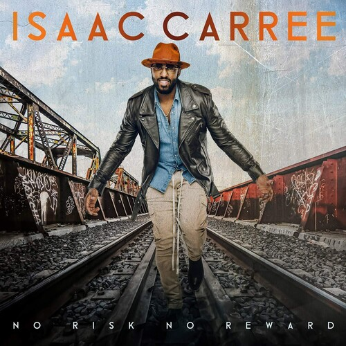 Isaac Carree - No Risk No Reward