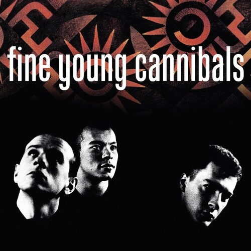 Fine Young Cannibals - Fine Young Cannibals [Remastered]
