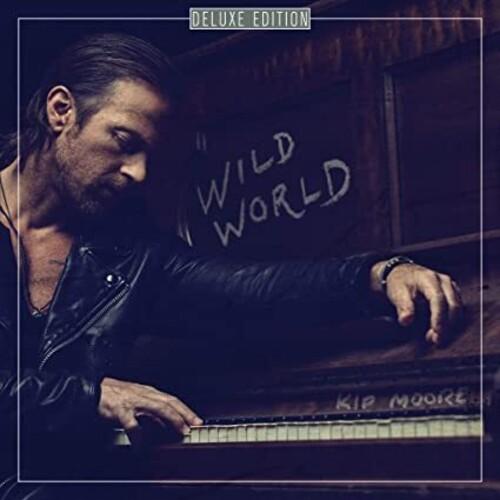 Kip Moore - Wild World: Deluxe Edition