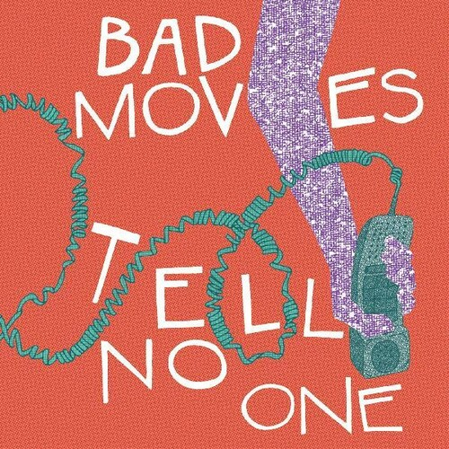 Bad Moves - Tell No One [Download Included]