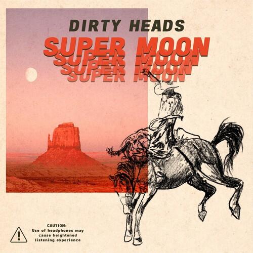 Dirty Heads - Super Moon