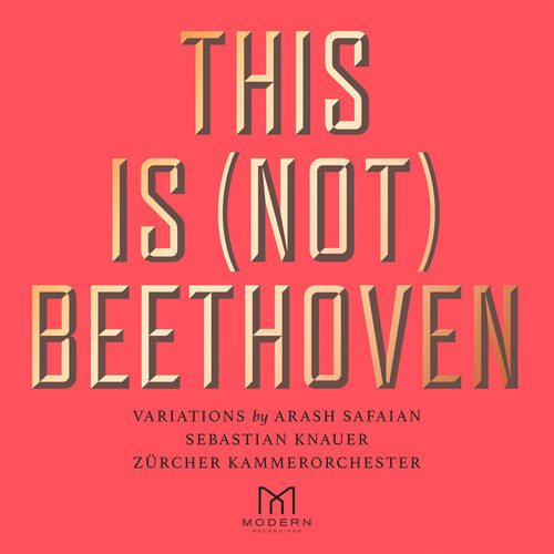 Arash Safaian / Knauer,Sebastian / Zurcher Kammer - This Is (Not) Beethoven (Uk)