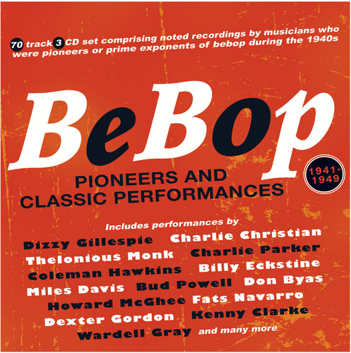 Bebop: Pioneers And Classic Performances 1941-49 (Various Artists)