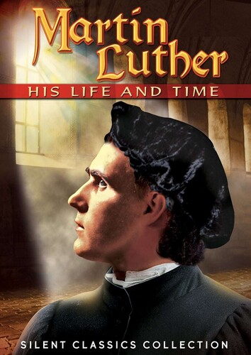 Martin Luther: His Life & Time
