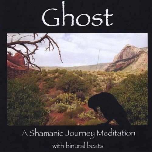 Ghost: A Shamanic Journey Meditation
