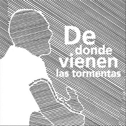 De Donde Vienen Las Tormentas/ From Where the Storm