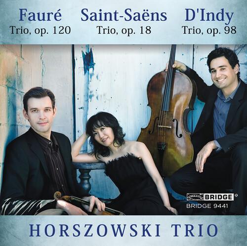 Horszowski Trio Plays Saint-Saens Faure & D'indy