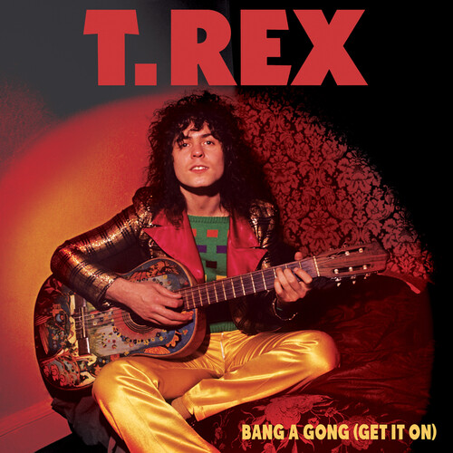 T.Rex - Bang A Gong (Get It On) [Colored Vinyl]