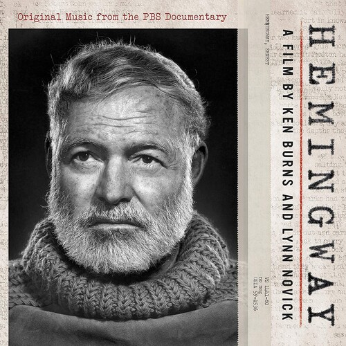 Hemingway A Film By Ken Burns And Lynn / O.S.T. - Hemingway: A Film by Ken Burns and Lynn Novick (Original Music From the PBS Documentary)
