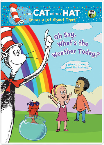 The Cat in the Hat Knows a Lot About That! Oh Say, What's the Weather Today?