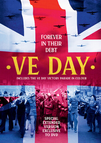 VE Day: Forever In Their Debt
