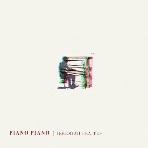 Jeremiah Fraites - Piano Piano [LP]