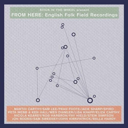 From Here: English Folk Field Recordings /  Various