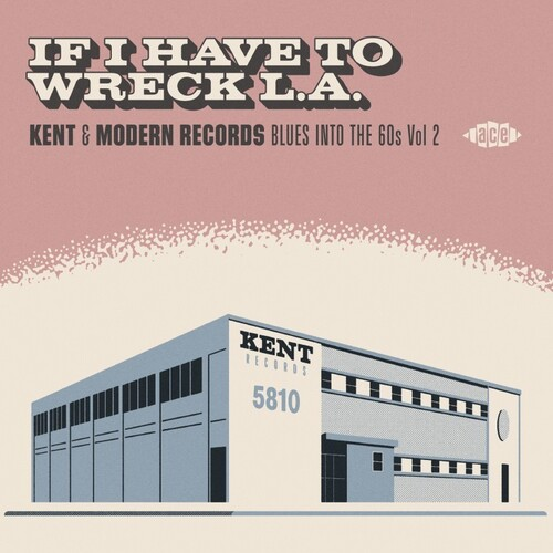 If I Have To Wreck L.A.: Kent & Modern Records Blues Into The 60s Vol2 /  Various [Import]