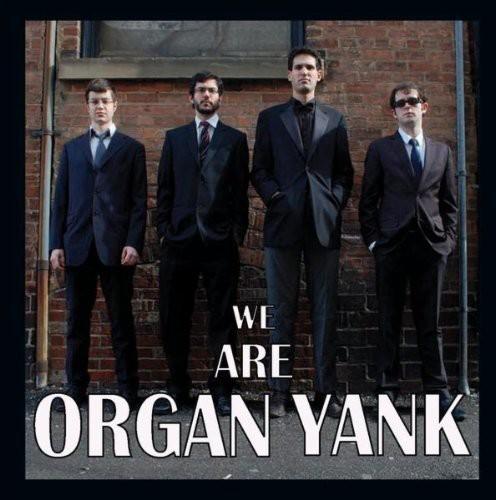 We Are Organ Yank