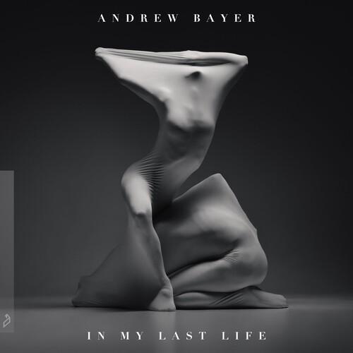 Andrew Bayer - In My Last Life