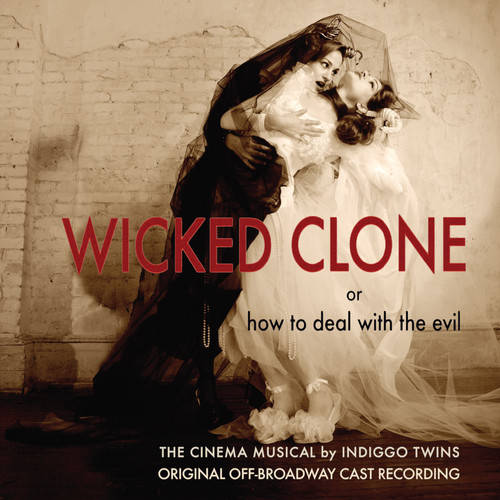 Wicked Clone (Original Off-Broadway Cast Recording)