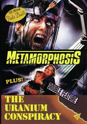 Metamorphosis/ The Uranium Conspiracy