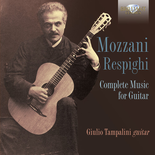 Mozzani-Respighi: Complete Music For Guitar