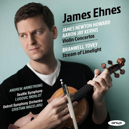 James Ehnes - Newton Howard & Kernis: Violin Concertos